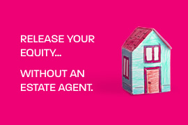 Release your equity... without an estate agent.